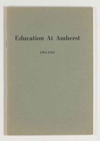 Education at Amherst: A student evaluation of the Amherst Curriculum, 1954-1955