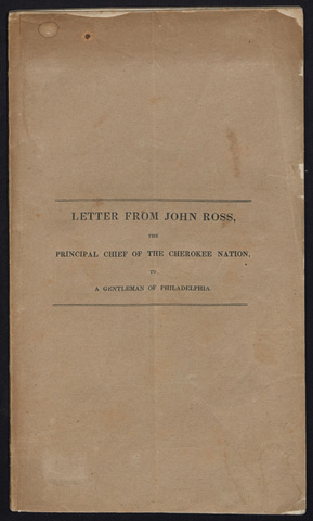Letter from John Ross, the principal chief of the Cherokee nation, to a gentleman of Philadelphia [i.e. Job R. Tyson]