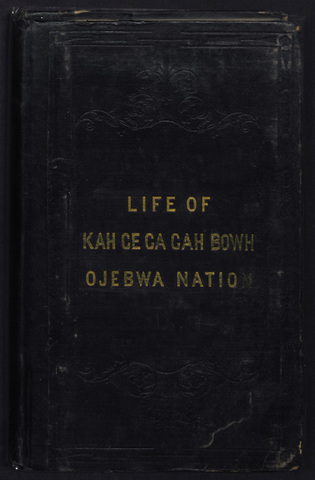 life, history, and travels of Kah-ge-ga-gah-bowh, (George Copway)