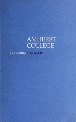 Amherst College Catalog 1985/1986