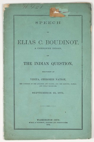 Speech of Elias C. Boudinot, a Cherokee Indian, on the Indian question, delivered at Vinita, Cherokee Nation, the junction of the Atlantic and Pacific, and the Missouri, Kansas, and Texas railroads, September 21, 1871