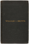 The life of William J. Brown, of Providence, R.I: with personal recollections of incidents in Rhode Island