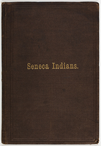 Legends, customs and social life of the Seneca Indians, of western New York